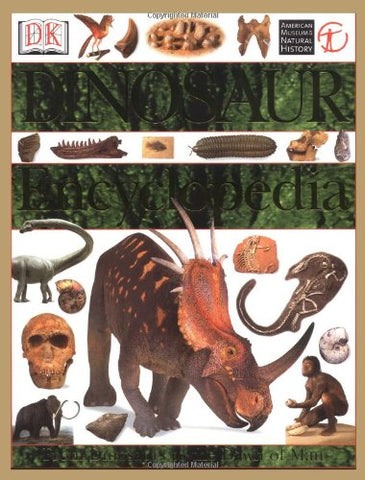 Dinosaur Encyclopedia: From Dinosaurs to the Dawn of Man