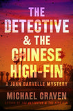 The Detective & the Chinese High-Fin: A John Darvelle Mystery