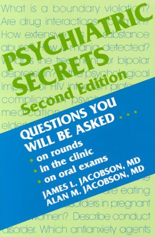 Psychiatric Secrets: Questions You Will Be Asked: On Rounds, in the Clinics, on Oral Exams, 2nd Edition (Secret Series)