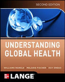 Understanding Global Health, 2E (Lange Medical Books)