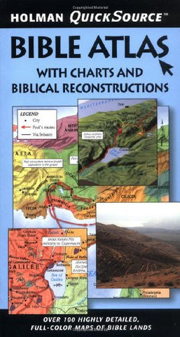 Holman QuickSource Bible Atlas with Charts and Biblical Reconstructions (Holman Quicksource Guides)