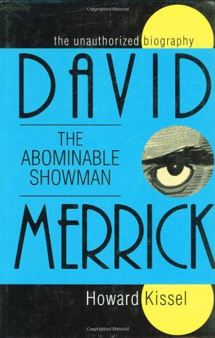 David Merrick - The Abominable Showman: The Unauthorized Biography (Applause Books)