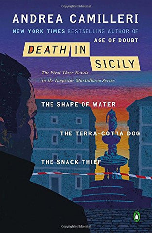 Death in Sicily: The First Three Novels in the Inspector Montalbano Series--The Shape of Water; The Terra-Cotta Dog; The Snack Thief (Inspec
