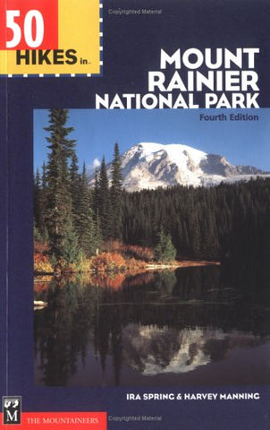 50 Hikes in Mount Rainier National Park (100 Hikes In...)