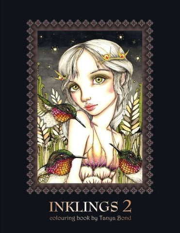 INKLINGS 2 colouring book by Tanya Bond: Coloring book for adults, teens and children, featuring 24 single sided fantasy art illustrations b