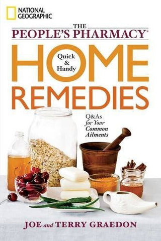 The People's Pharmacy Quick & Handy Home Remedies