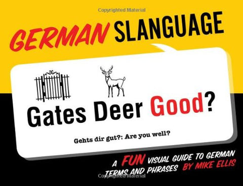 German Slanguage: A Fun Visual Guide to German Terms and Phrases (English and German Edition)