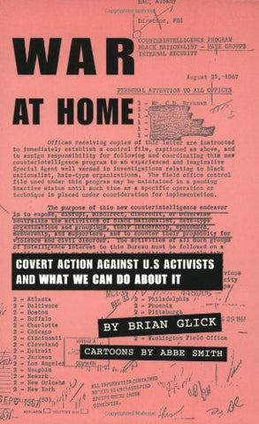 War at Home: Covert action against U.S. activists and what we can do about it (South End Press Pamphlet Series)