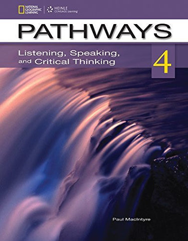 Pathways 4: Listening, Speaking, & Critical Thinking (Pathways: Listening, Speaking, & Critical Thinking)