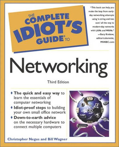 The Complete Idiot's Guide to Networking (3rd Edition)