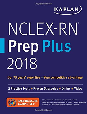 NCLEX-RN Prep Plus 2018: 2 Practice Tests + Proven Strategies + Online + Video (Kaplan Test Prep)