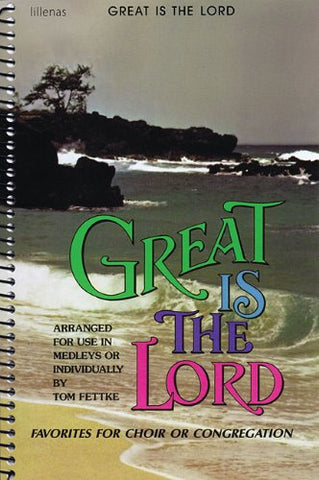 Great Is the Lord: Favorites for Choir or Congregation - Arranged for use in Medleys or Individually