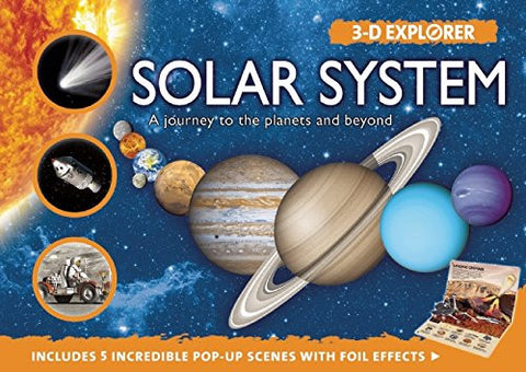 Solar System: A Journey to the Planets and Beyond (3-D Explorer)