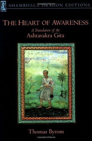The Heart of Awareness: A Translation of the Ashtavakra Gita (Shambhala Dragon Editions)
