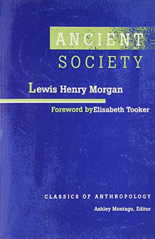 Ancient Society (Classics of Anthropology)