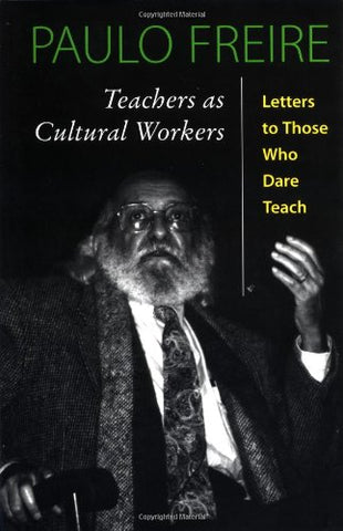 Teachers As Cultural Workers: Letters To Those Who Dare Teach (Edge. Critical Studies in Educational Theory)