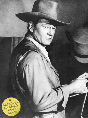 John Wayne: The Legend and the Man: An Exclusive Look Inside Duke's Archive