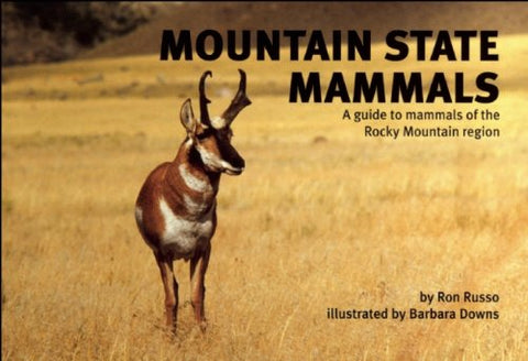 Mountain State Mammals: A Guide to Mammals of the Rocky Mountain Region (Nature Study Guides)