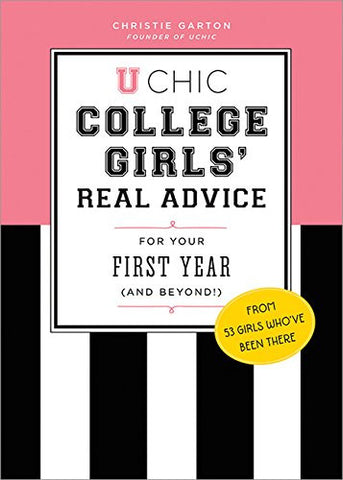 U Chic: College Girls' Real Advice for Your First Year (and Beyond!)