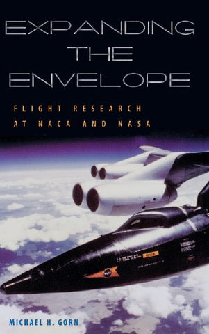 Expanding the Envelope: Flight Research at NACA and NASA