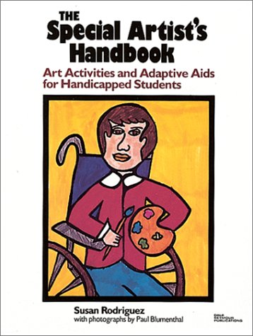 Special Artists Handbook: Art Activities and Adaptive Aids for Handicapped Students