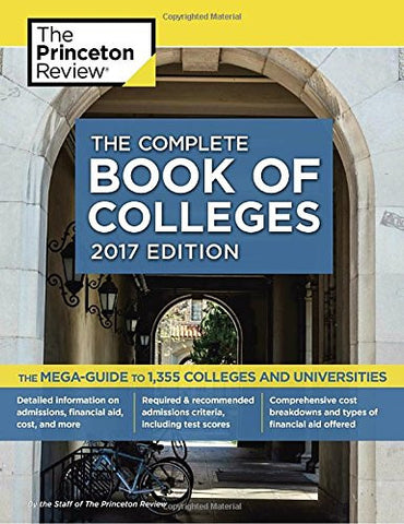 The Complete Book of Colleges, 2017 Edition: The Mega-Guide to 1,355 Colleges and Universities (College Admissions Guides)