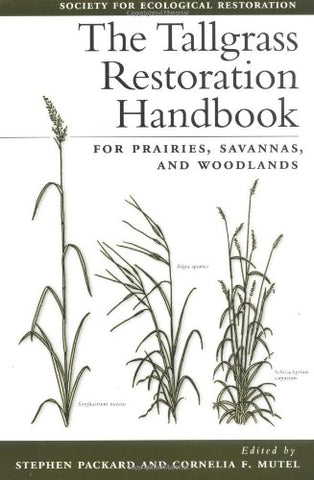 The Tallgrass Restoration Handbook: For Prairies, Savannas, and Woodlands