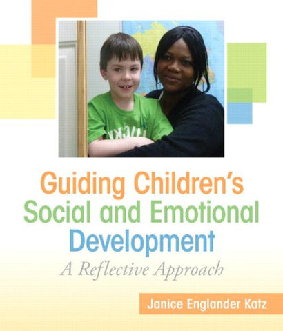 Guiding Children's Social and Emotional Development: A Reflective Approach (Practical Resources in ECE)