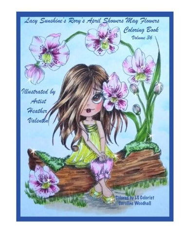 Lacy Sunshine's Rory's April Showers May Flowers Coloring Book Volume 36: Flowers, Sweet Big Eyed Girls, Floral Wreaths Inspirations (Lacy S