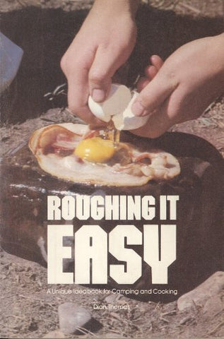 Roughing It Easy: A Unique Ideabook for Camping and Cooking
