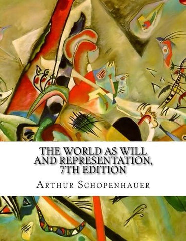 The World As Will and Representation, 7th Edition