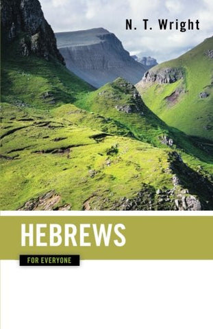 Hebrews for Everyone (The New Testament for Everyone)