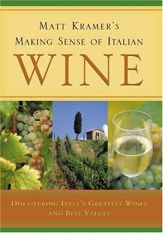 Matt Kramer's Making Sense Of Italian Wine