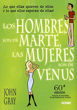 Los hombres son de Marte, las mujeres son de Venus/ Men are from Mars, Women are From Venus (Spanish Edition)