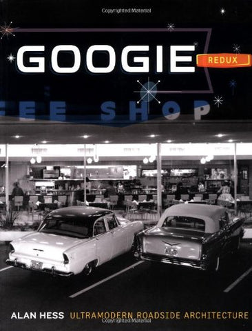 Googie Redux: Ultramodern Roadside Architecture