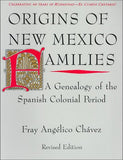 Origins of New Mexico Families: A Genealogy of the Spanish Colonial Period