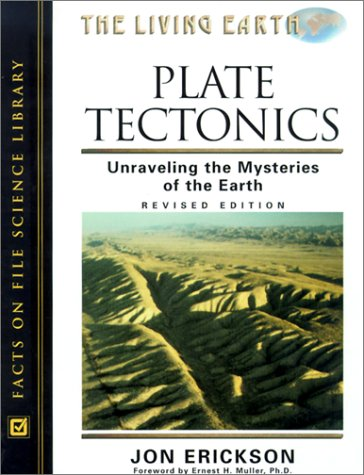 Plate Tectonics: Unraveling the Mysteries of the Earth (The Living Earth)