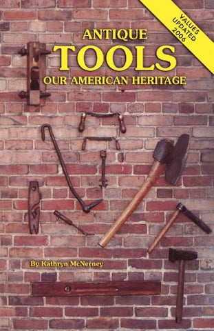 Antique Tools ... Our American Heritage