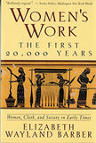 Women's Work: The First 20,000 Years - Women, Cloth, and Society in Early Times