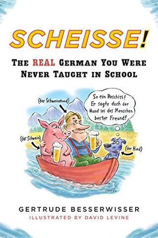 Scheisse! The Real German You Were Never Taught in School