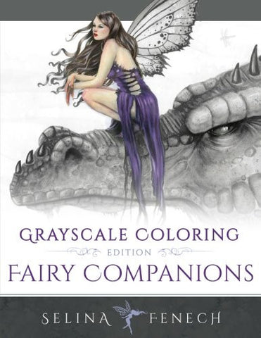 Fairy Companions - Grayscale Coloring Edition (Grayscale Coloring Books by Selina) (Volume 4)