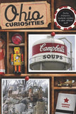 Ohio Curiosities: Quirky Characters, Roadside Oddities & Other Offbeat Stuff, 2nd Edition
