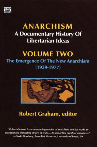 Anarchism Volume Two (Anarchism: a Documentary History of Libertarian Ideas)