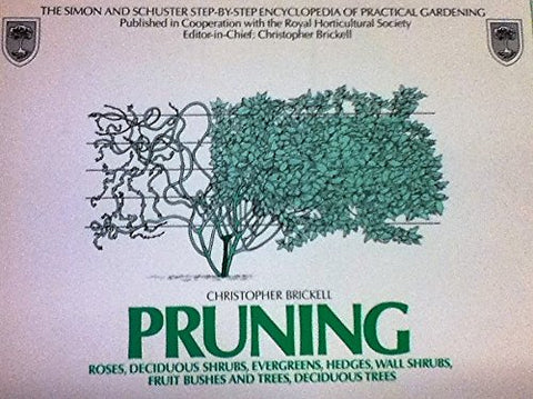 Pruning (The Simon and Schuster step-by-step encyclopedia of practical gardening)