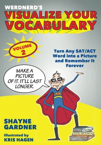 Visualize Your Vocabulary: Turn Any SAT/ACT Word into a Picture and Remember It Forever (Volume 2)