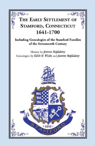 Story of the Early Settlers of Stamford, Connecticut, 1641-1700, including Genealogies of Principal Families