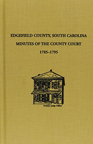 Edgefield County, S.C., Minutes of the County Court, 1785-1795