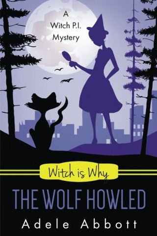 Witch Is Why The Wolf Howled (A Witch P.I. Mystery) (Volume 18)
