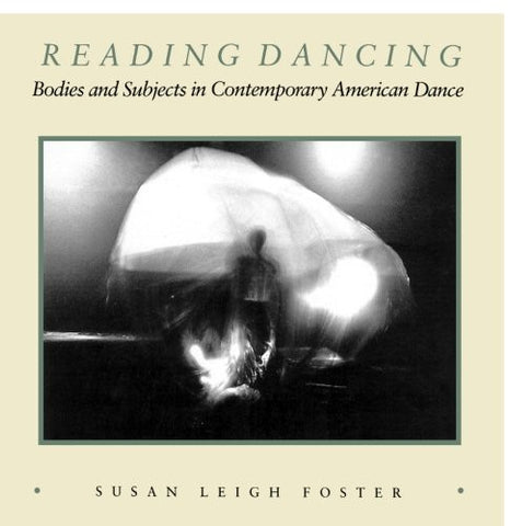 Reading Dancing: Bodies and Subjects in Contemporary American Dance