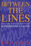 Between the Lines: Understanding Yourself and Others Through Handwriting Analysis (Destiny Books S)